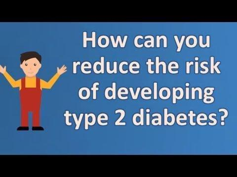How Can You Reduce The Risk Of Type 2 Diabetes?