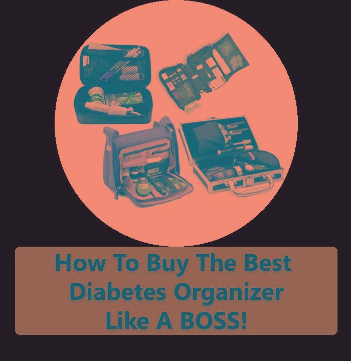 The Comprehensive Guide To Diabetes Organizers – How To Find The Right Organizer For You