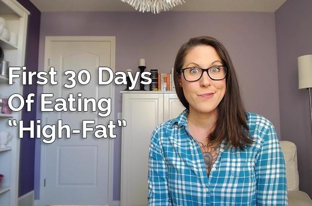 "Video: The First 30 Days Of Eating ""high-fat"" Or ""keto"""