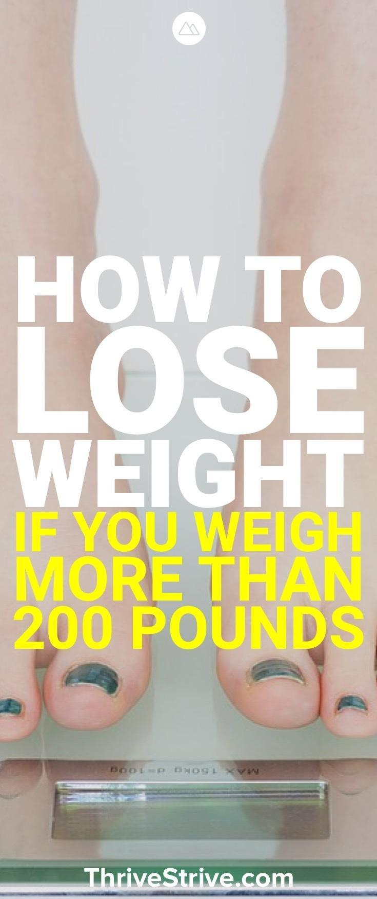 How To Lose Weight If You Weigh 200 Pounds Or More