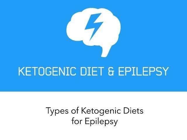 Types Of Ketogenic Diet For Epilepsy