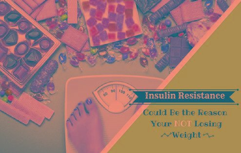 Could Insulin Resistance Be The Reason Your Not Losing Weight?