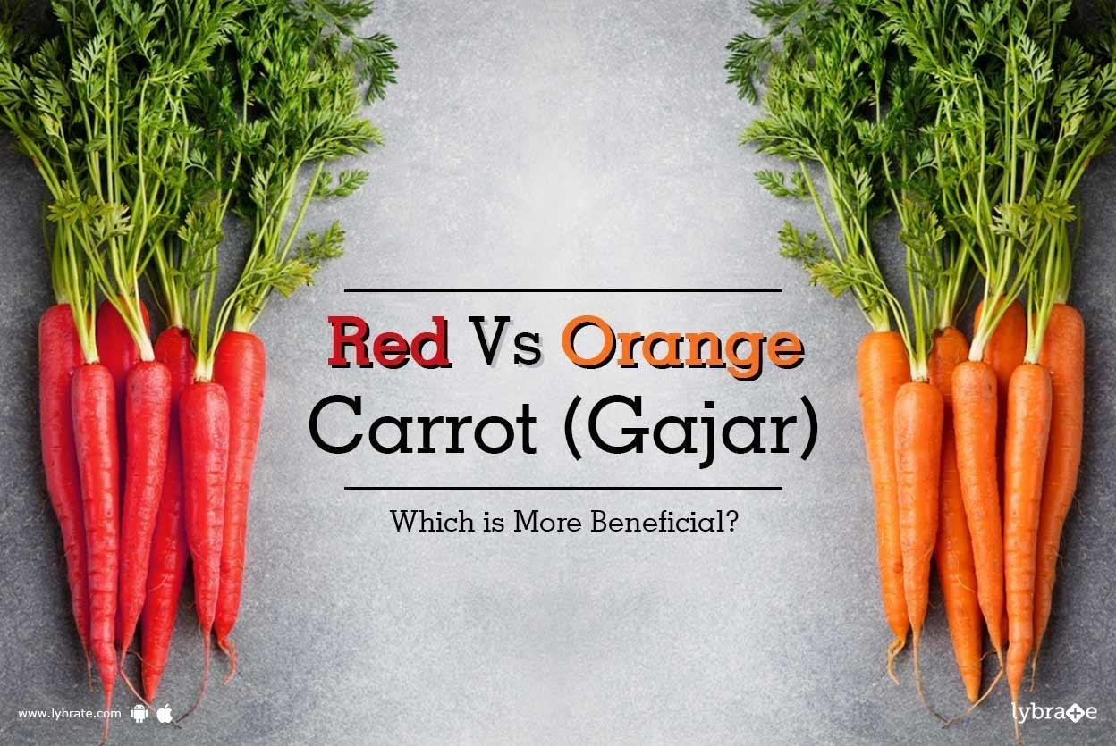 Red Vs Orange Carrot (gajar) - Which Is More Beneficial?