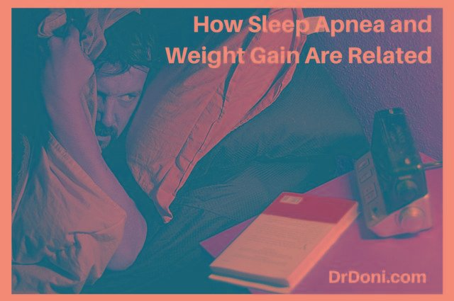 How Sleep Apnea And Weight Gain Are Related (updated)