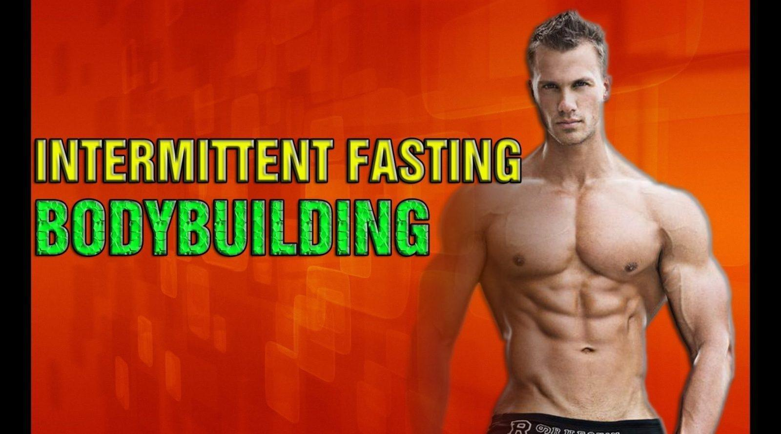 Intermittent Fasting And Bodybuilding: How To Reconcile Them