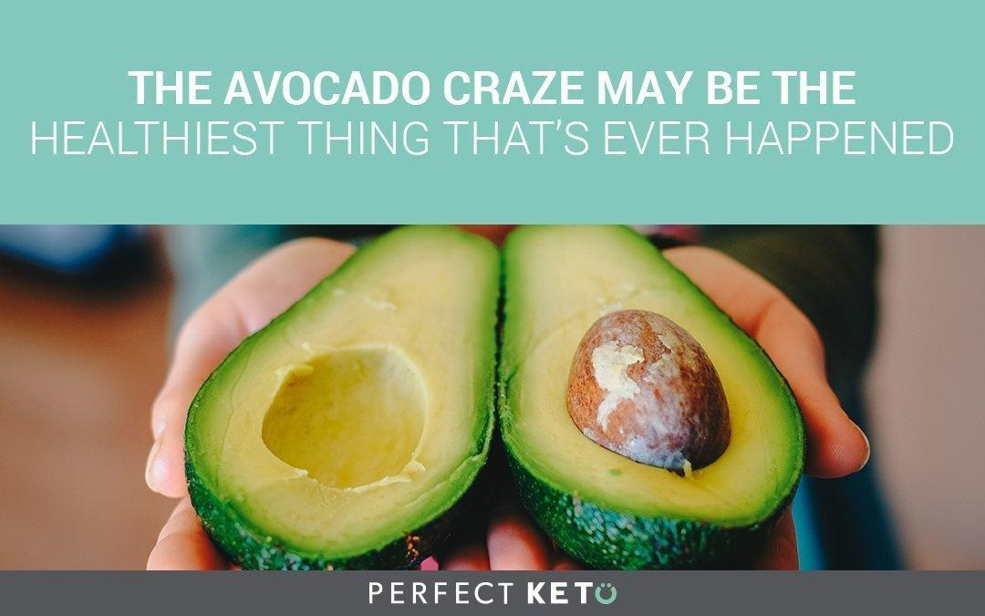 The Avocado Craze May Be The Healthiest Thing Thats Ever Happened