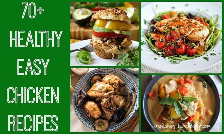 70+ Healthy Easy Chicken Recipes