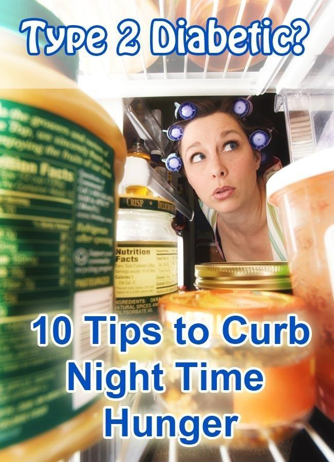 How To Curb Hunger At Night With Type 2 Diabetes