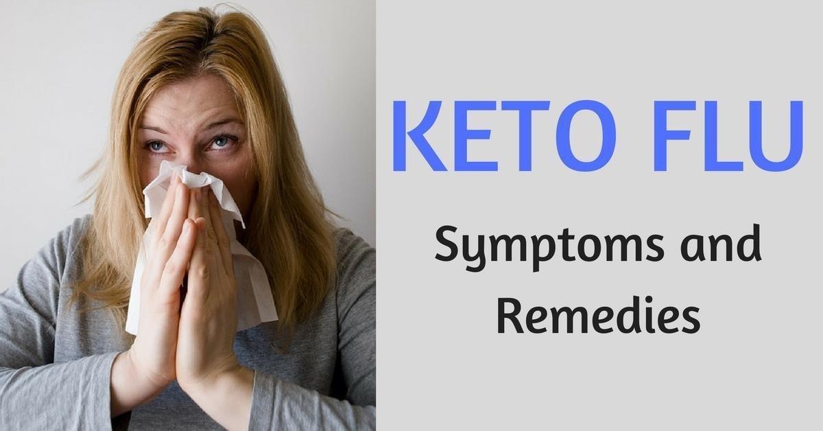 Keto Flu: Symptoms And Remedies