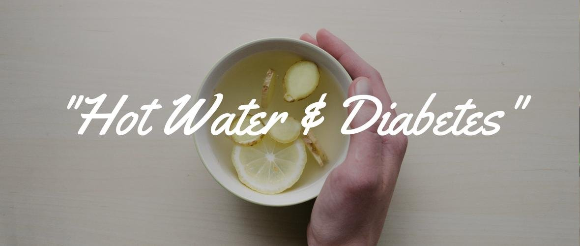 Hot Water & Diabetes