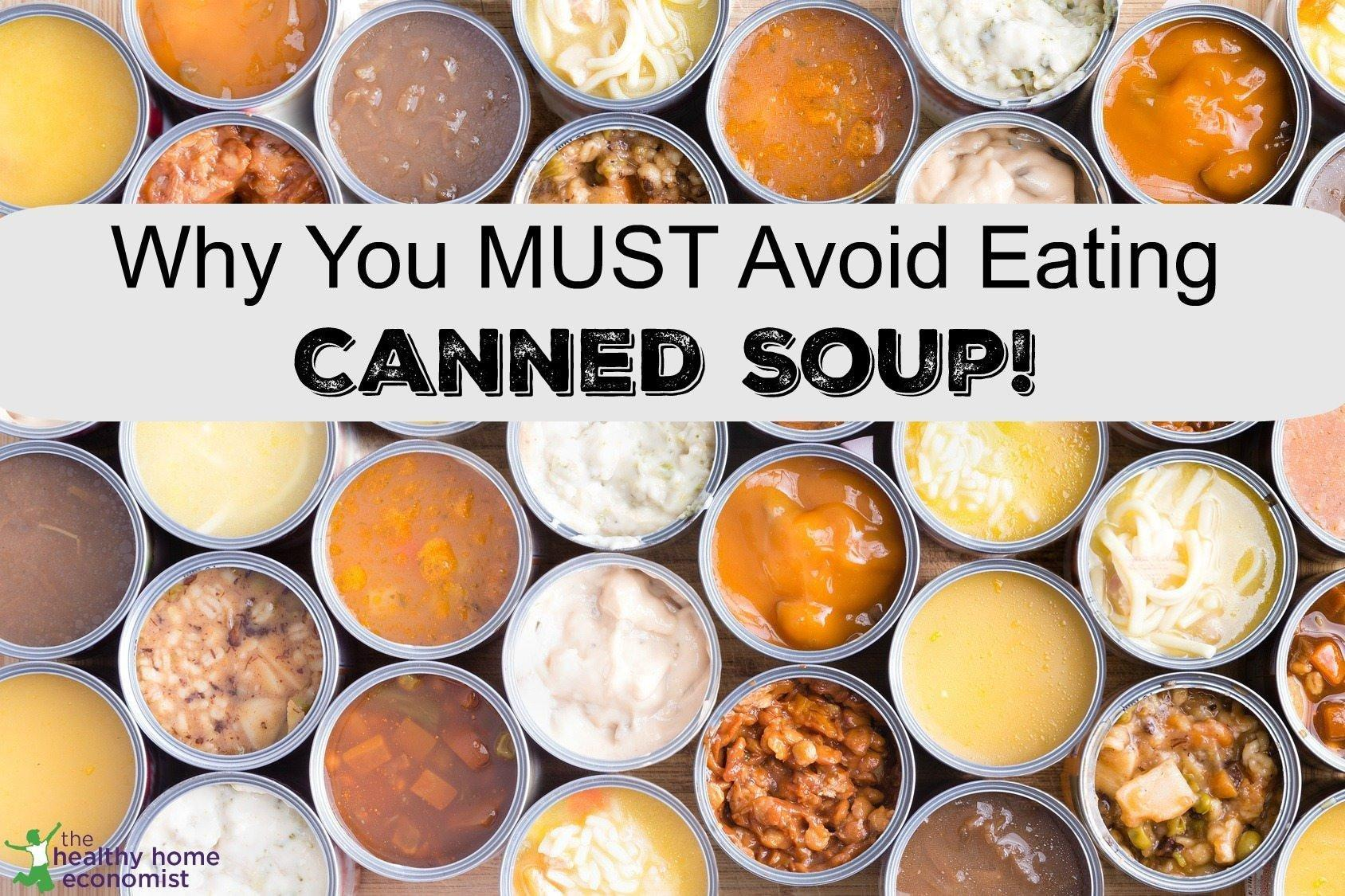 Why Eating Canned Soup Risks Major Health Problems