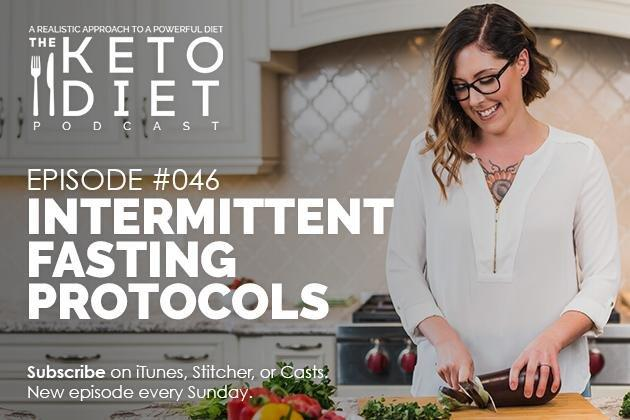 The Keto Diet Podcast Ep. #046: Intermittent Fasting