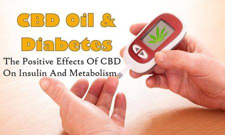 CBD Oil And Diabetes - The Positive Effects Of CBD On Insulin And Metabolism