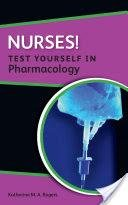 Nurses!: Test Yourself In Pharmacology