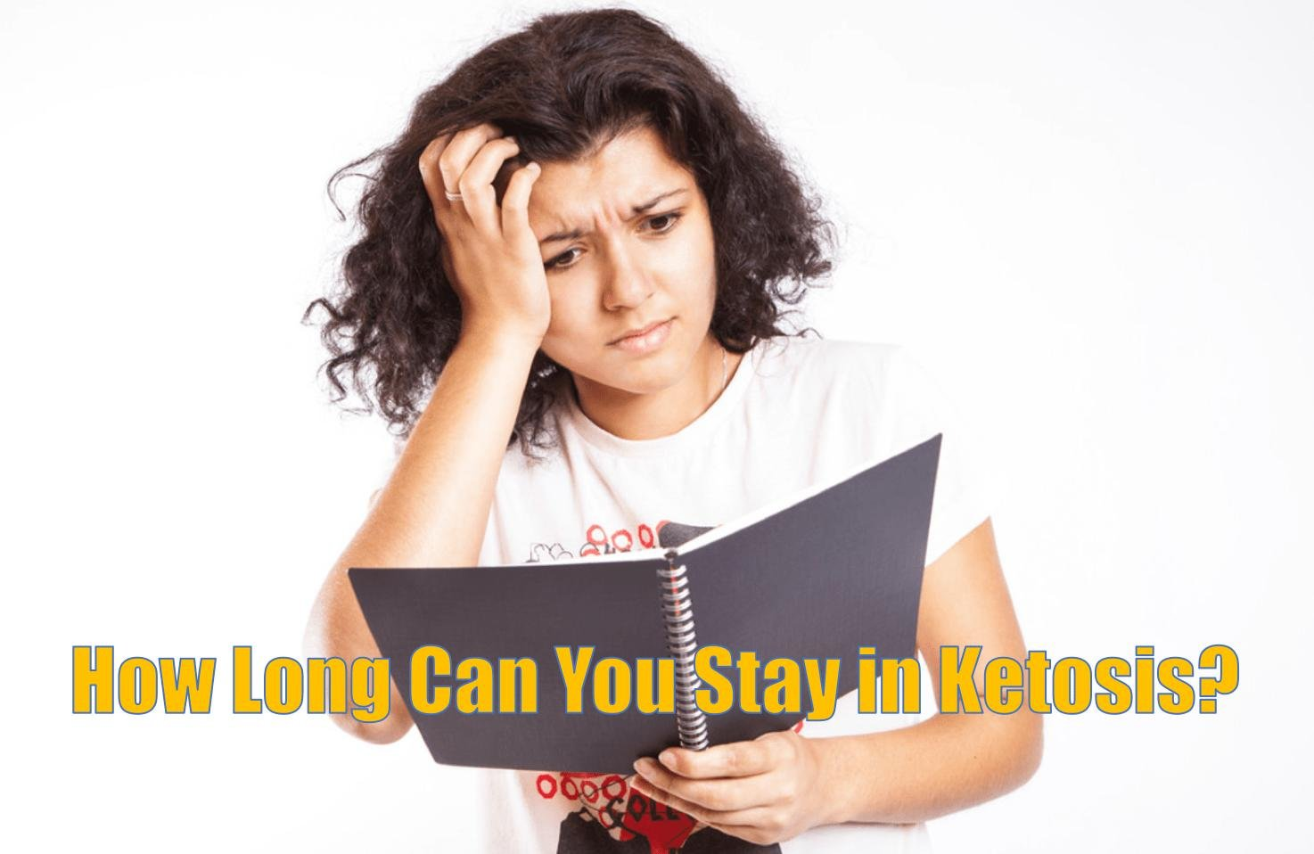 How Long Can You Stay In Ketosis Safely?