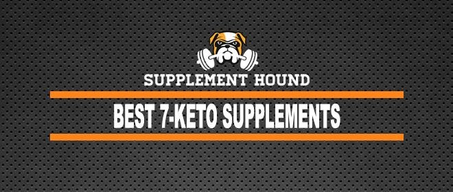 10 Best 7-keto Supplements – Reviewed & Ranked For 2017