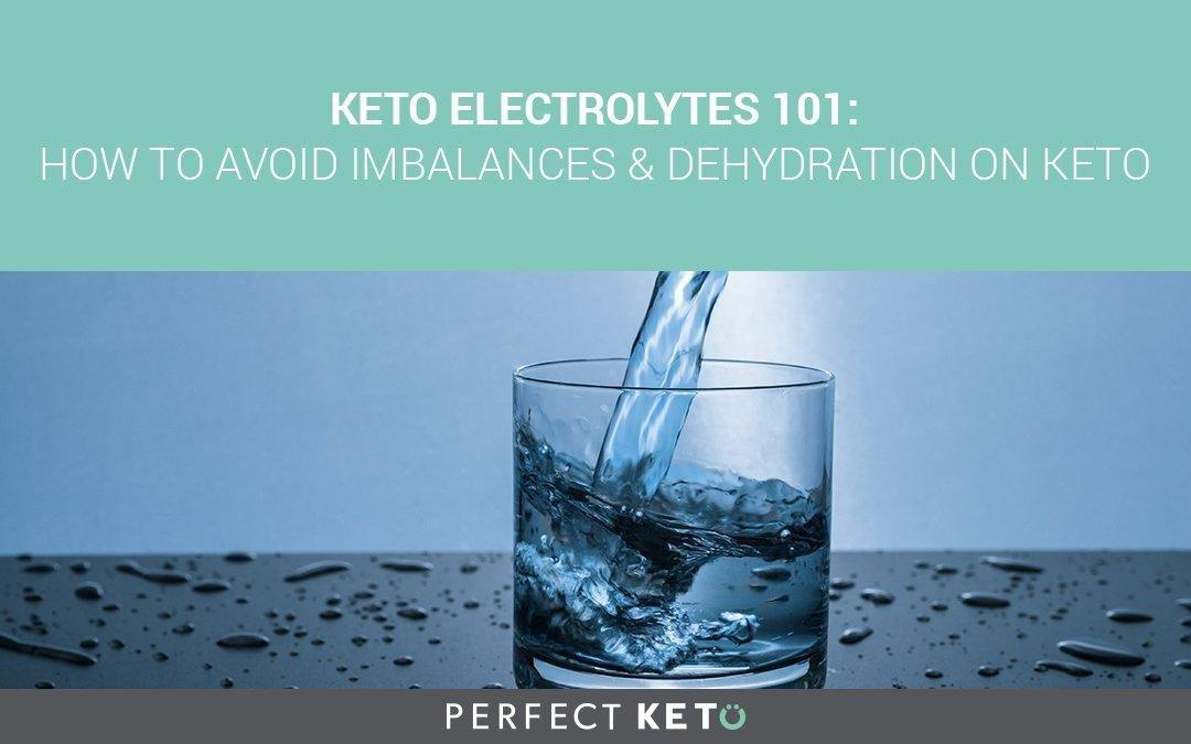 Keto Electrolytes 101: How To Avoid Imbalances & Dehydration On Keto
