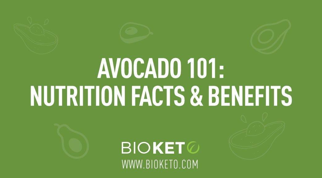 Avocado 101: Nutrition Facts & Benefits