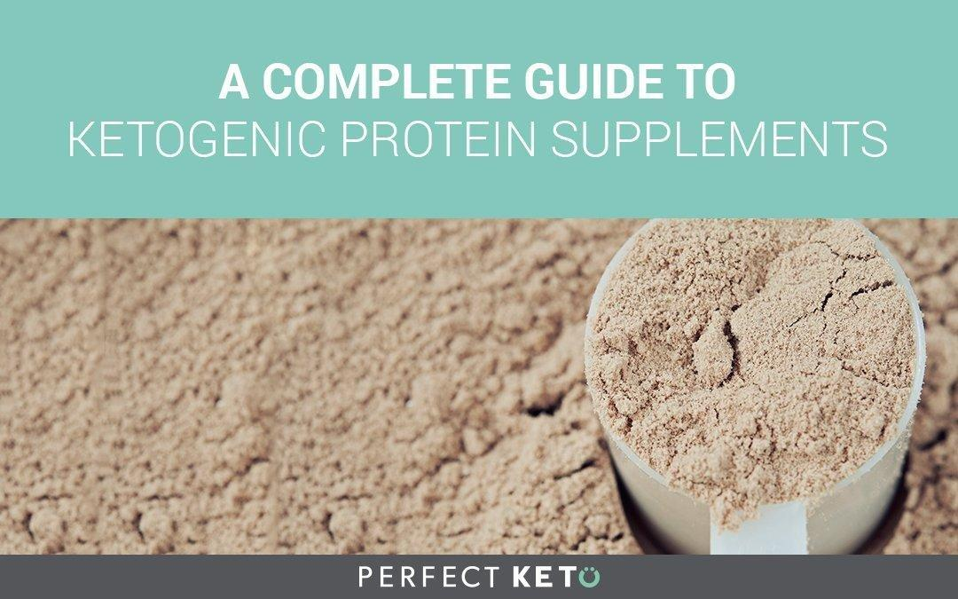 A Complete Guide To Ketogenic Protein Supplements
