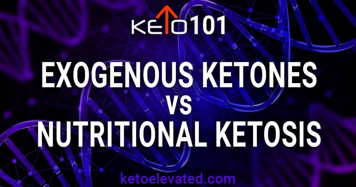 Exogenous Ketones Vs. Nutritional Ketosis