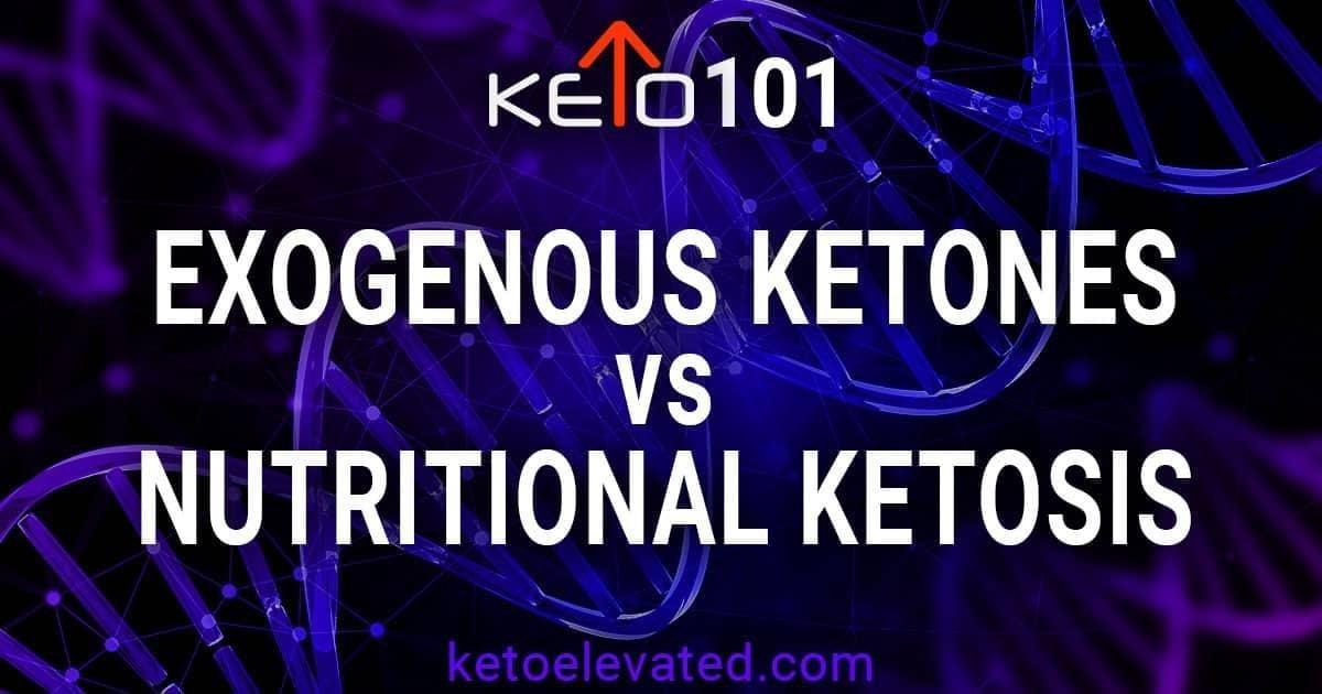 Exogenous Ketones Vs. Nutritional Ketosis