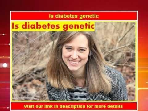 Why Is Diabetes Genetic?
