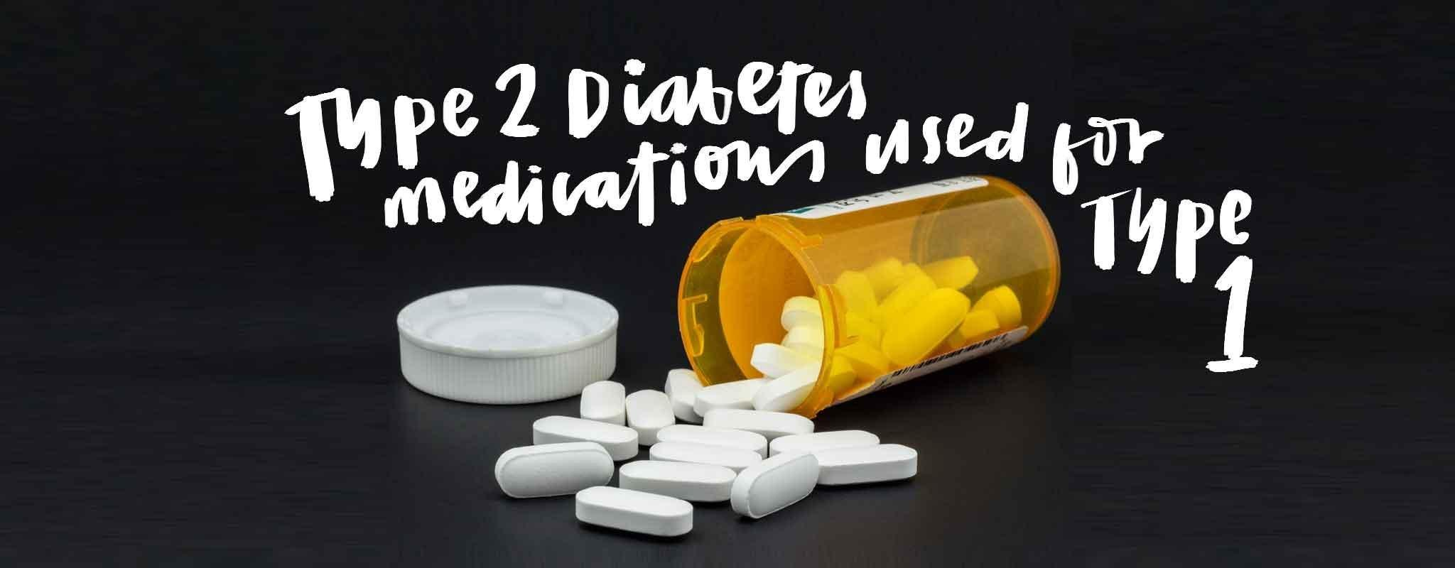 Type 2 Diabetes Medication Used for Type 1