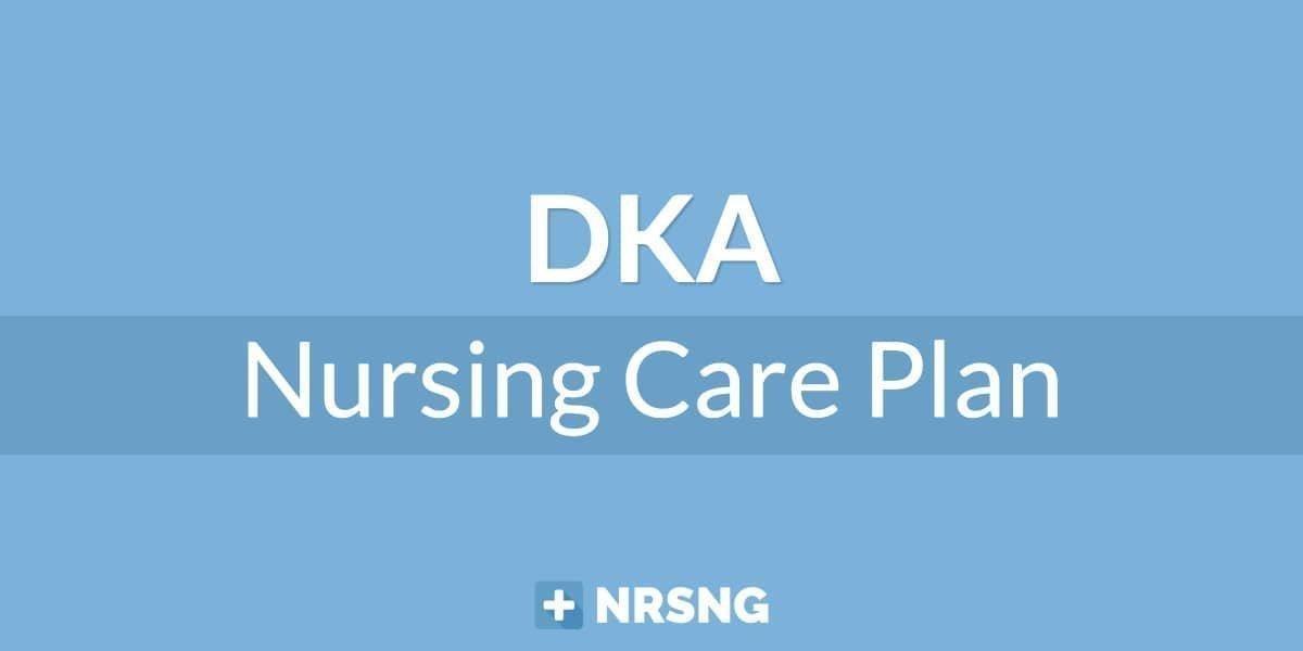 Diabetic Ketoacidosis (dka) Nursing Care Plan