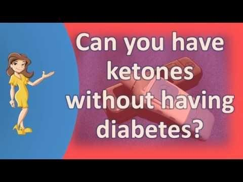 Can You Have Ketones Without Having Diabetes?
