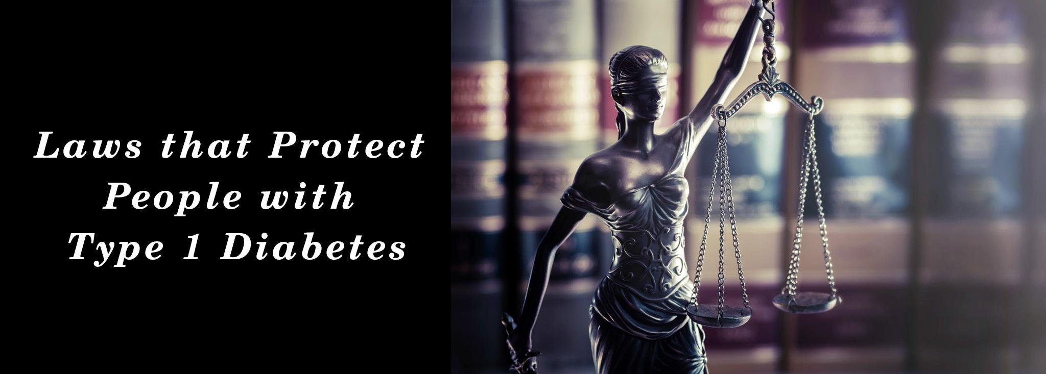 Laws that Protect People with Type 1 Diabetes
