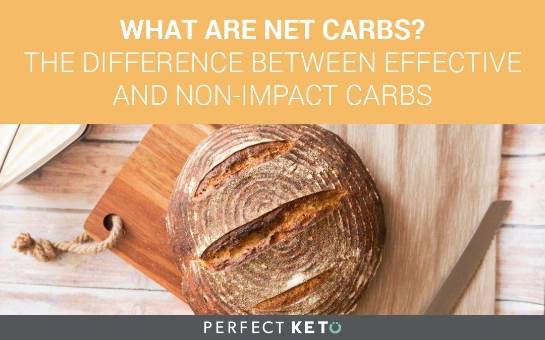 What Are Net Carbs? The Difference Between Effective And Non-impact Carbs