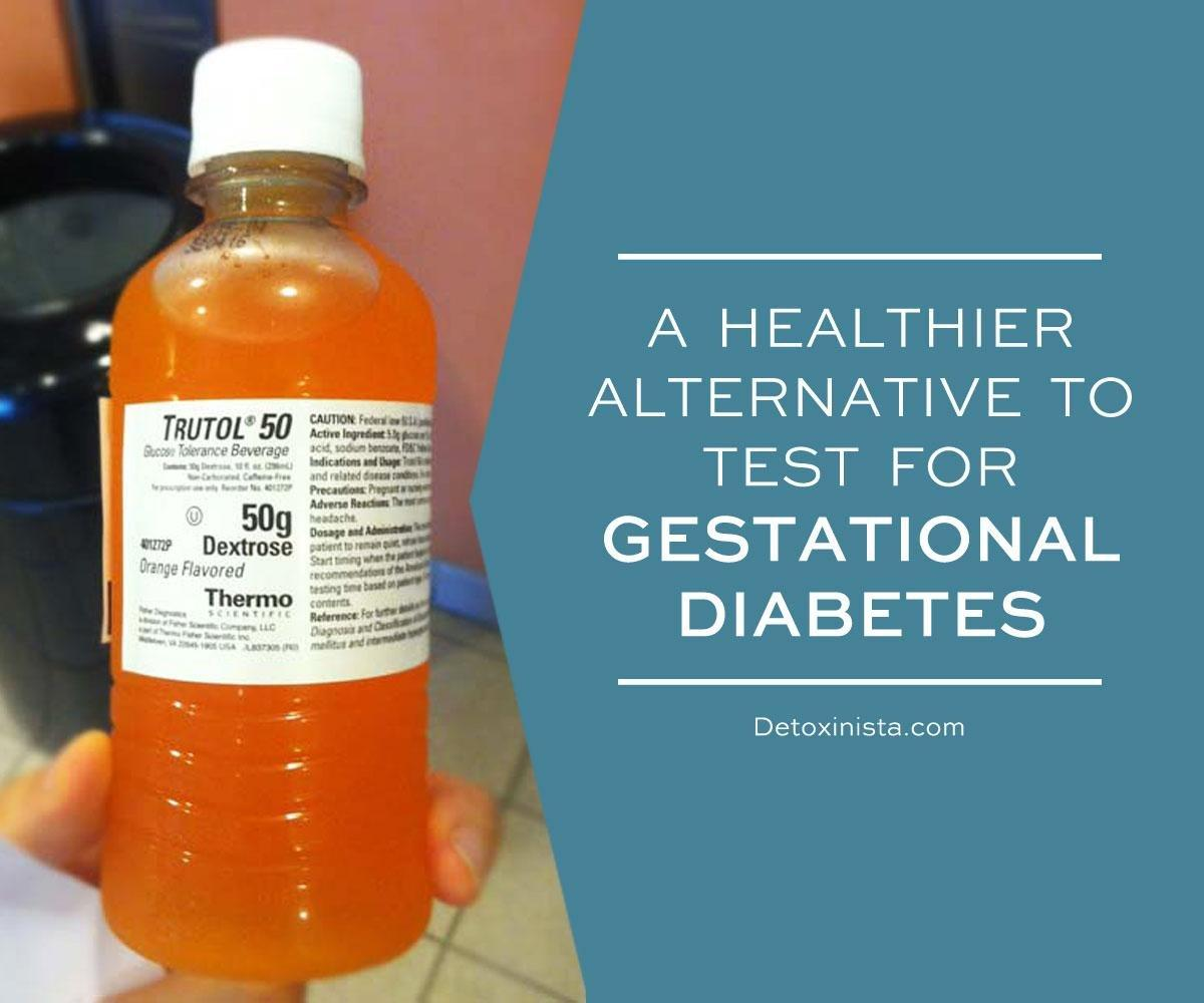 A Healthier Gestational Diabetes Test Alternative