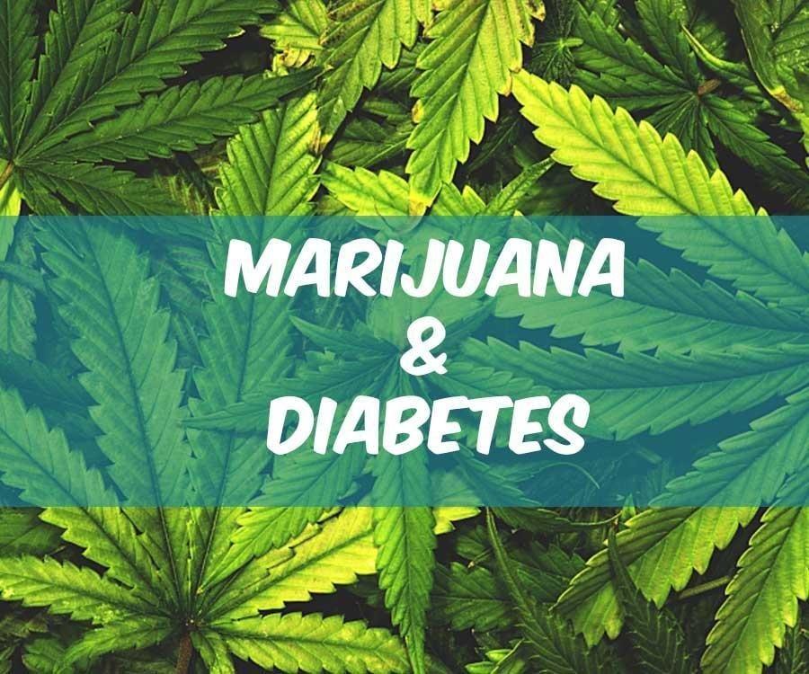 Diabetes And Marijuana: A Possible Treatment?