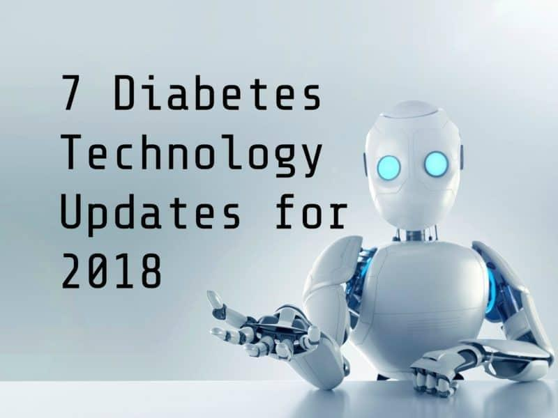 7 Diabetes Technology Updates for 2018