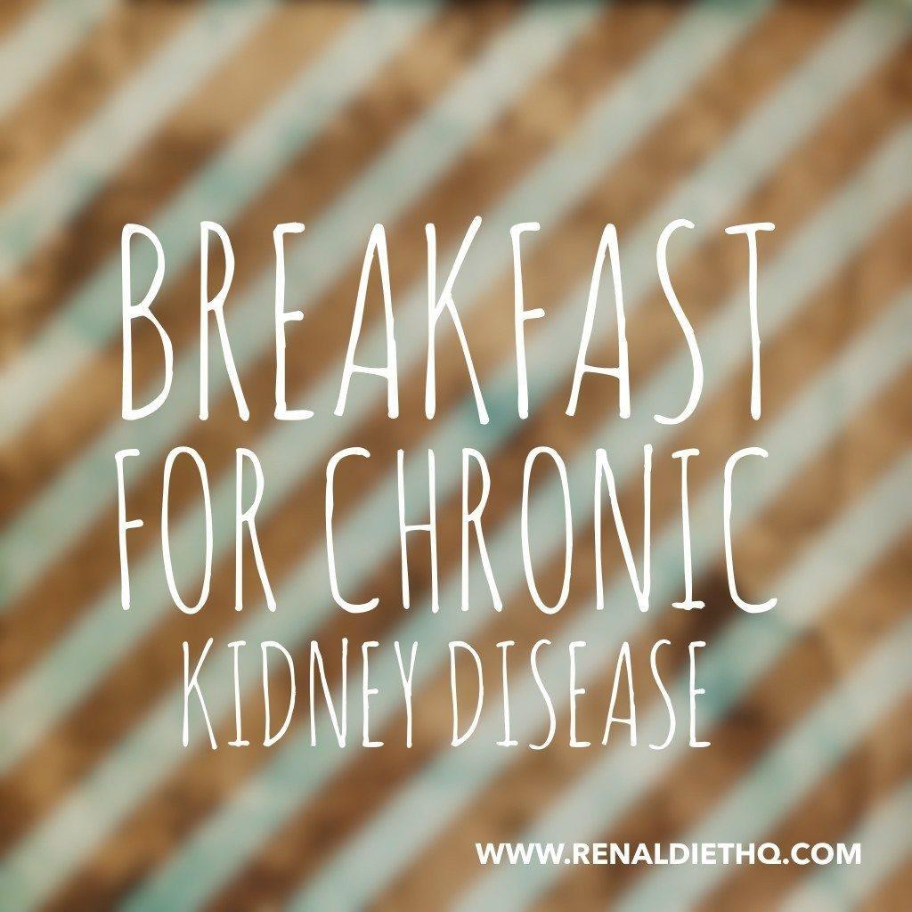 Breakfast For Chronic Kidney Disease