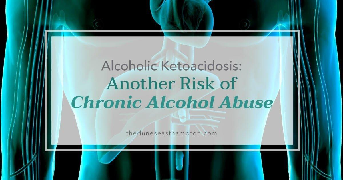 Alcoholic Ketoacidosis: Another Risk Of Chronic Alcohol Abuse