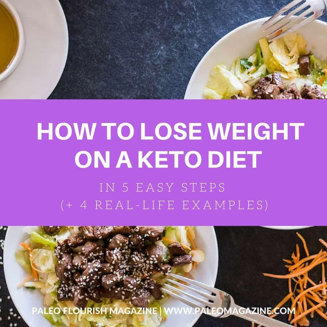 How To Lose Weight On A Keto Diet In 5 Easy Steps (+ 4 Real-life Examples)