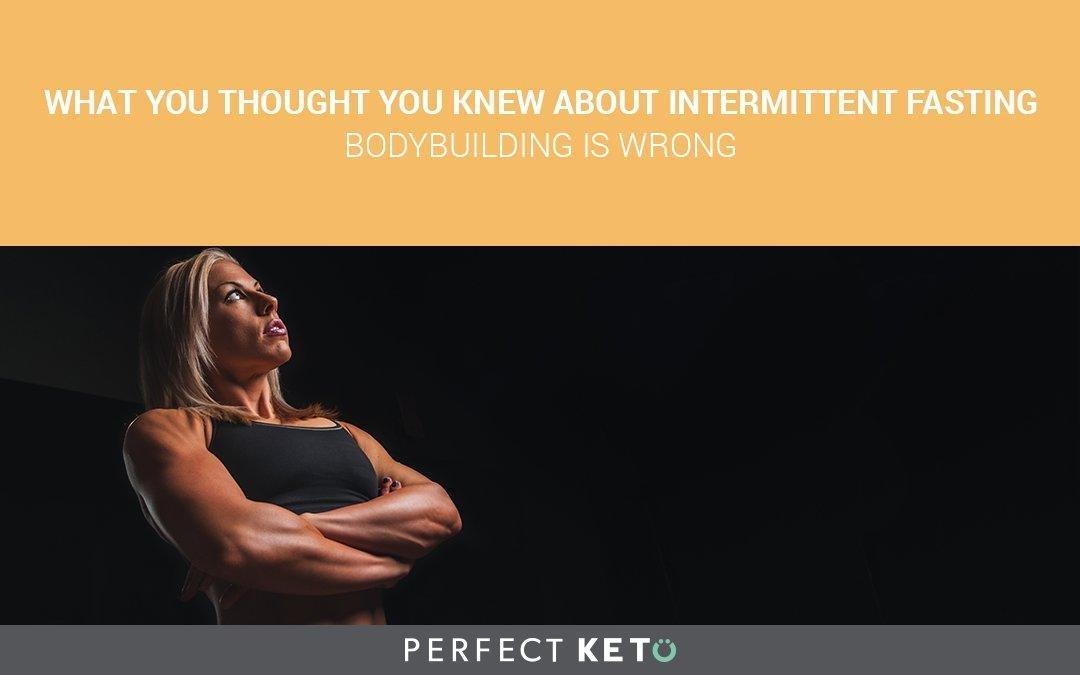 What You Thought You Knew About Intermittent Fasting Bodybuilding Is Wrong