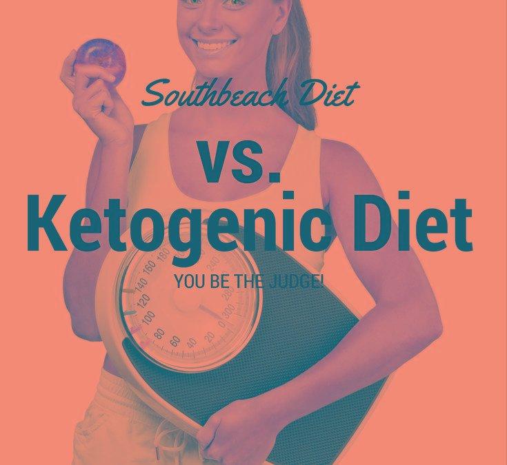 South Beach Diet Vs. Ketogenic Diet