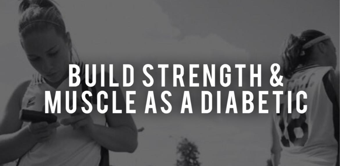 5 Necessities To Build Muscle And Strength As A Diabetic