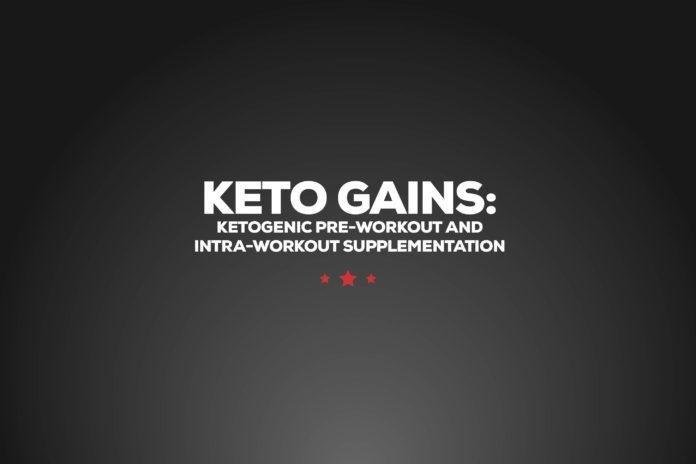 Keto Gains: Ketogenic Pre-workout And Intra-workout Supplementation