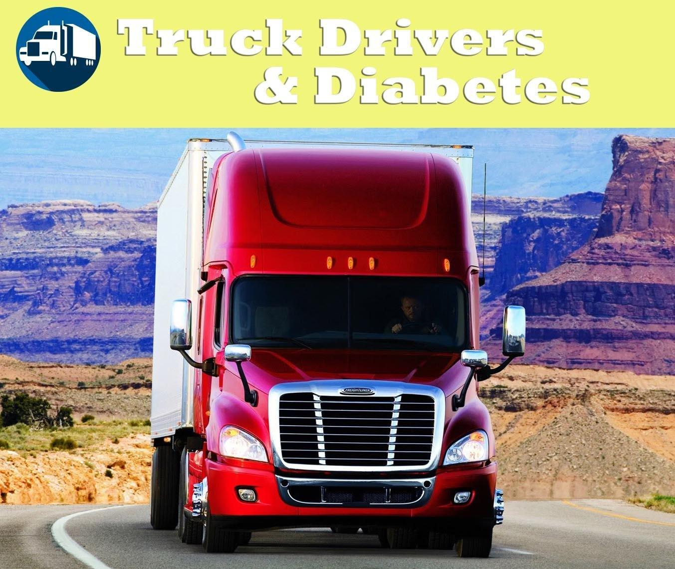 Commercial Truck Driving And Diabetes: Can You Become Truck Driver With Diabetes