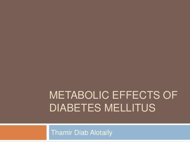 Metabolic Effects Of Diabetes Mellitus