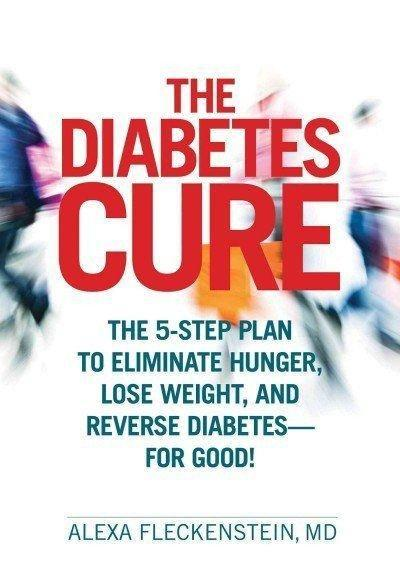 The Diabetes Cure: The 5-step Plan To Eliminate Hunger, Lose Weight, And Reverse Diabetes - For Good! - Shopdeally | Home* Sweet Home | Pinterest | Diabetes,