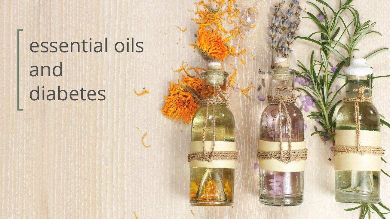 Essential Oils And Diabetes Type 1