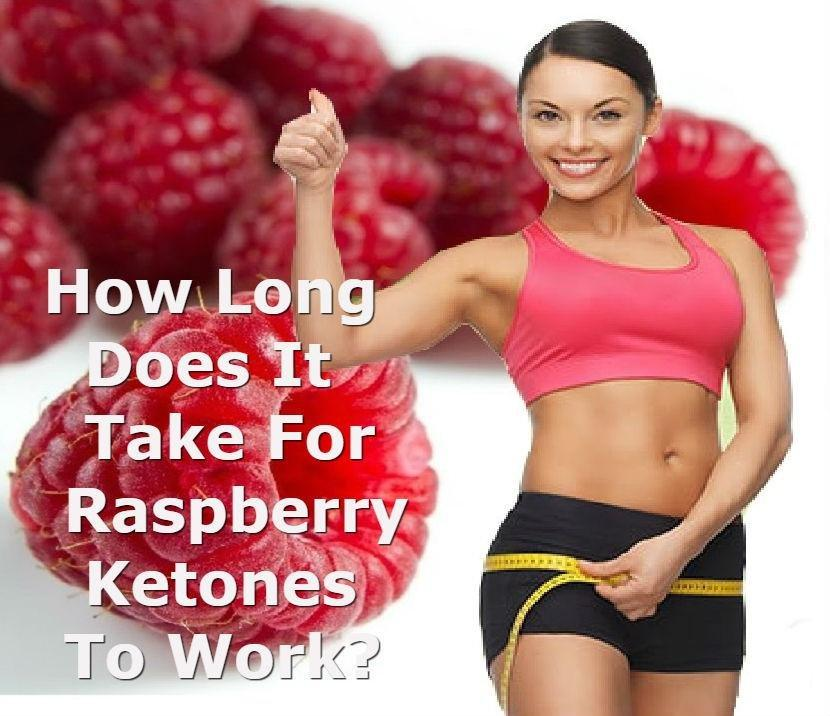 How Long Does It Take For Raspberry Ketones To Work?