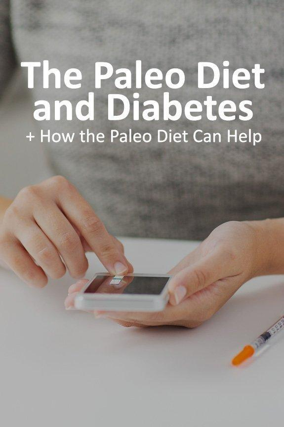 Paleo And Diabetes (+5 Reasons The Paleo Diet Can Help)