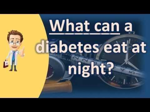 What Can A Diabetes Eat At Night?