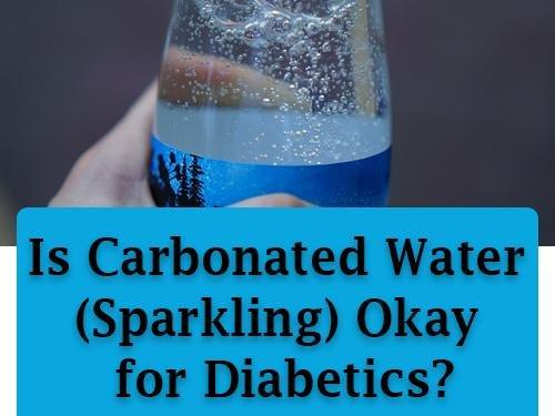 Carbonated Water: Is It A Good Drink For Diabetes?
