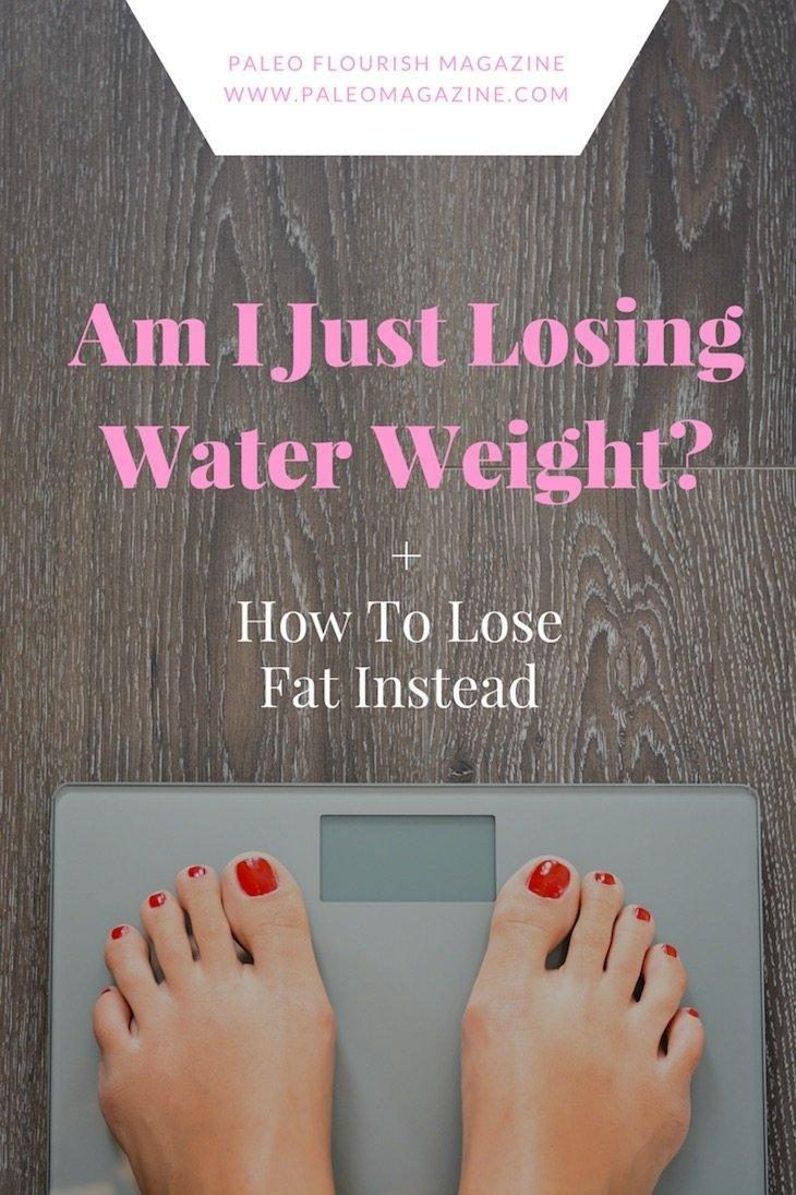 Am I Just Losing Water Weight? [+ How To Lose Fat Instead]